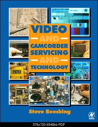 Click image for larger version  Name:Video And Camcorder Servicing And Technology.pdf Views:38 Size:6.39 MB ID:49935